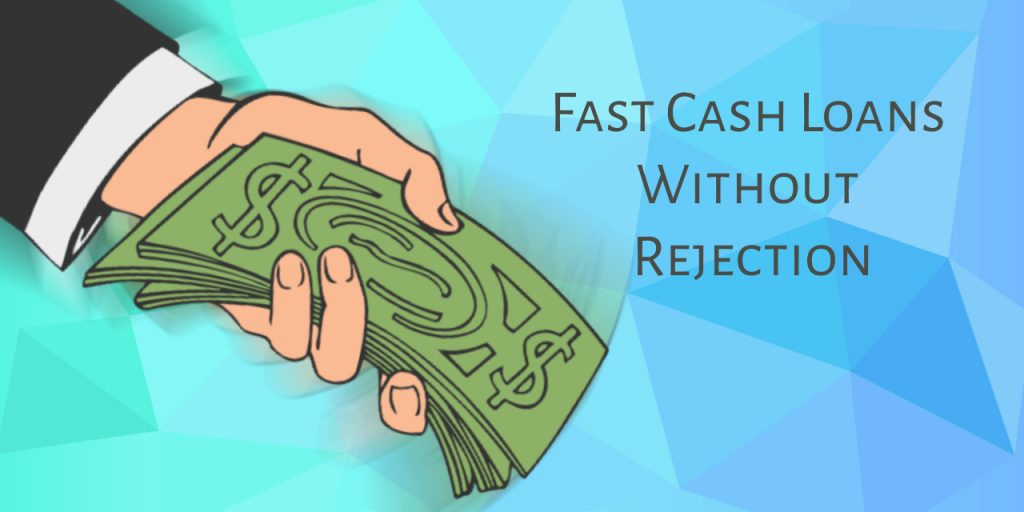 How To Apply For Fast Cash Loans Without Rejection