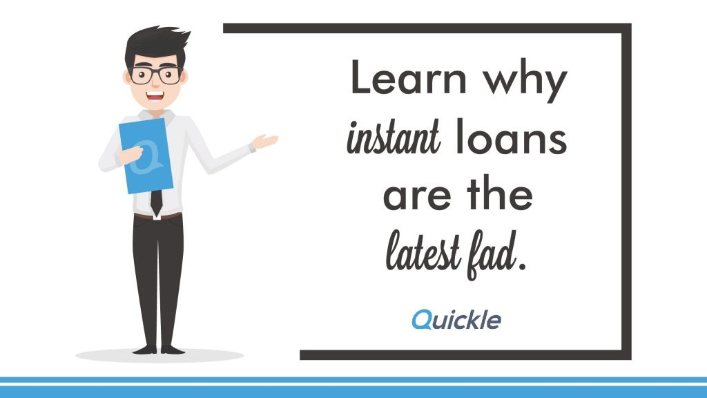 Why Instant Loans Are The Fad?
