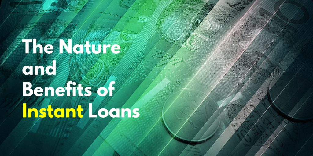 The Nature and Benefits of Instant Loans